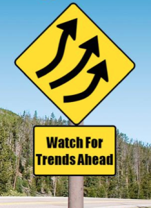 Watch for Trends Ahead